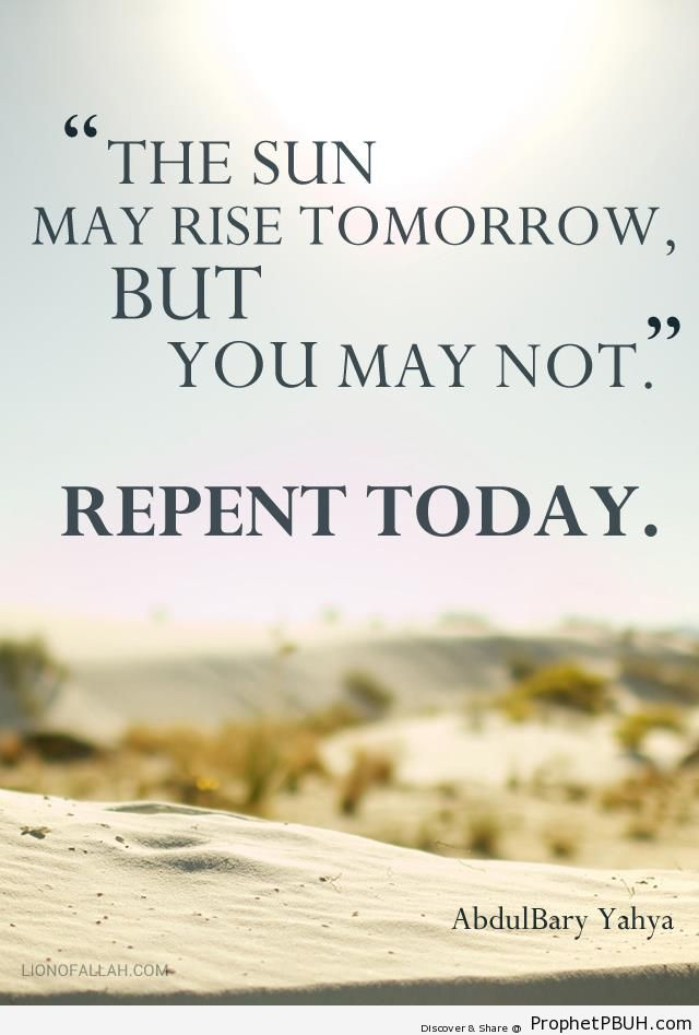 Abdulbary Yahya Quote- Repent Today - Abdulbary Yahya Quotes