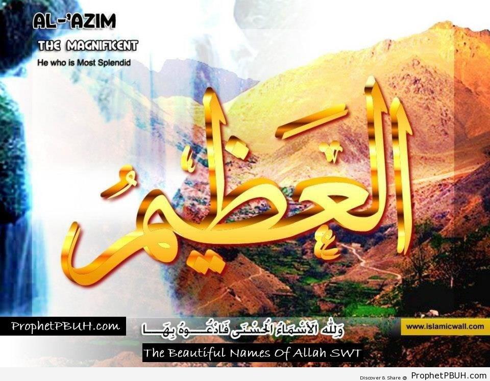 Al Azim - The Magnificent