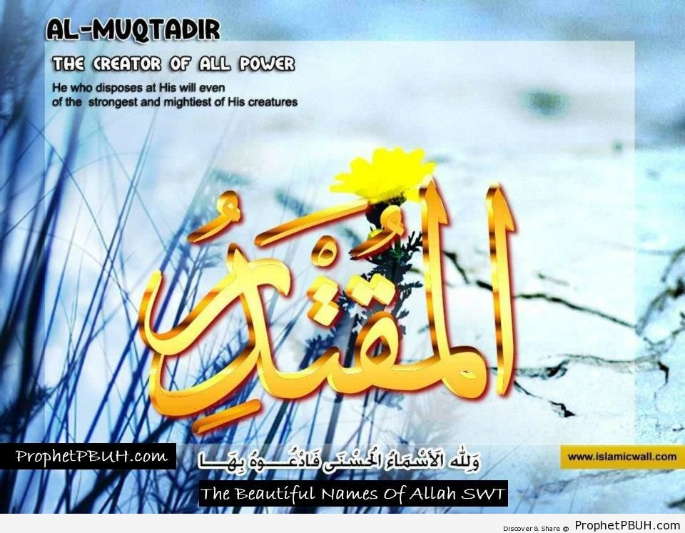 Al Muqtadir - The Creator o All Power