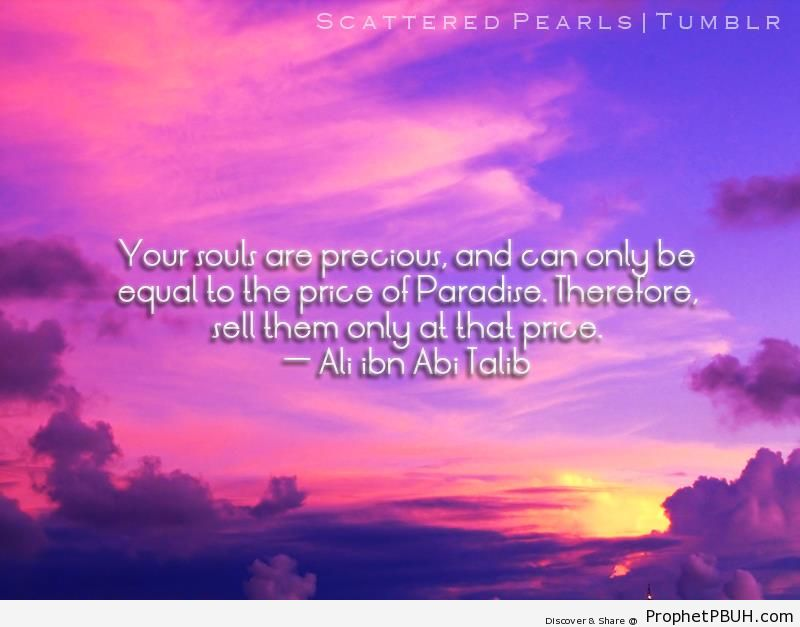 Ali bin Abi Talib- Your Souls Are Precious - Imam Ali bin Abi Talib quotes