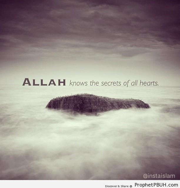 Allah Knows the Secrets of All Hearts - Islamic Quotes