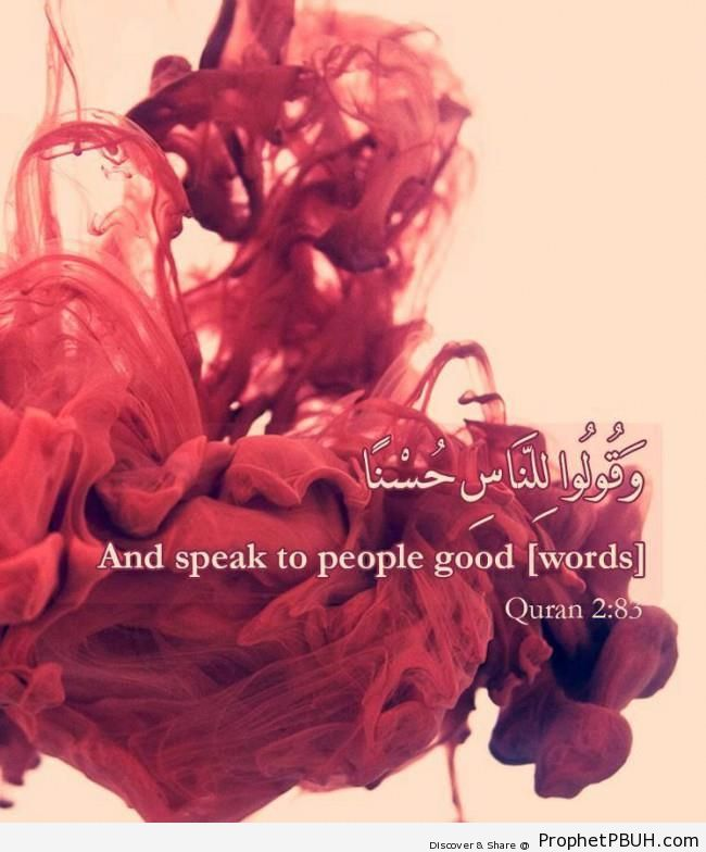 And speak to people good (Quran 2-83) - Quran 2-83
