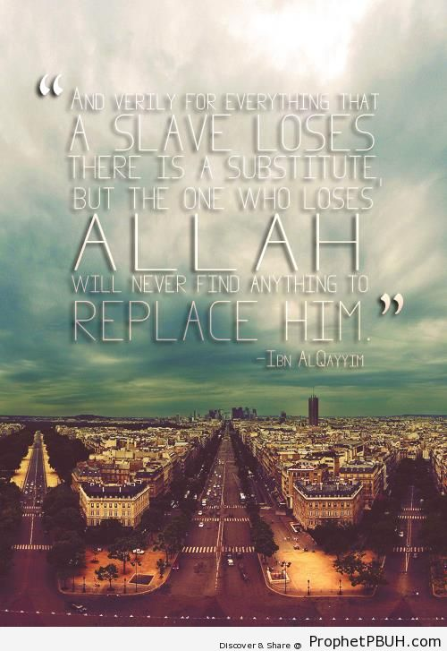 And verily for everything that a slave loses - Ibn Qayyim Al-Jawziyyah Quotes