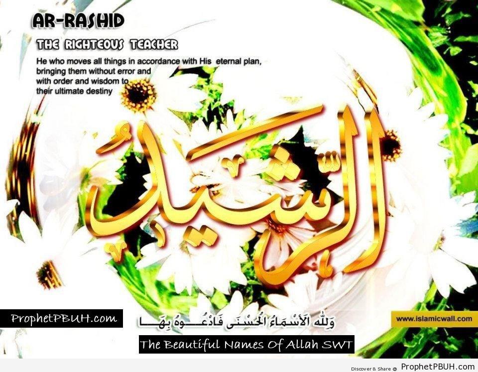 Ar Rasheed - The Righteous Teacher
