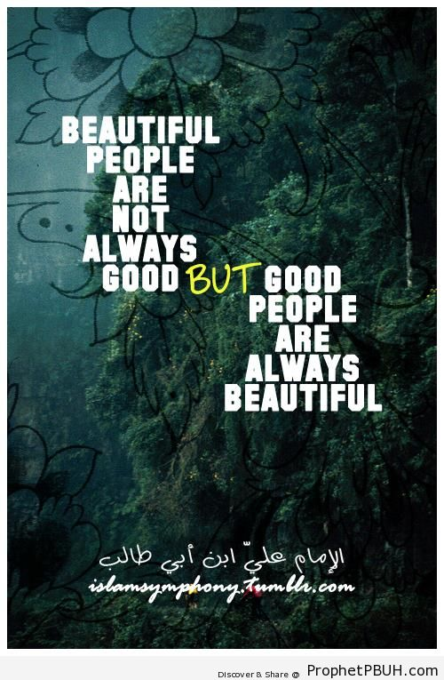 Beautiful people are not always good - Imam Ali bin Abi Talib quotes
