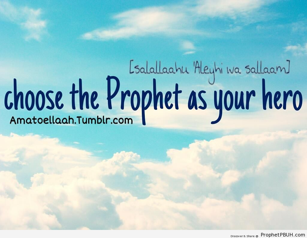 Choose the Prophet as Your Hero - Islamic Quotes