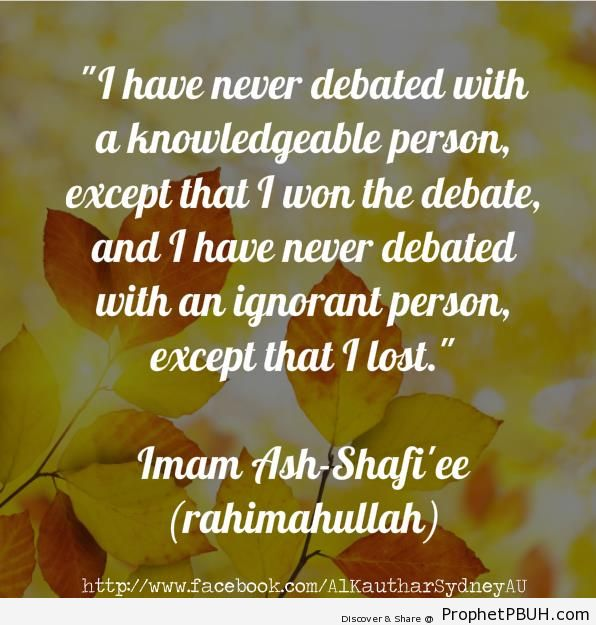 Debating With an Ignorant Person (Imam Ash-Shafi`i Quote) - Imam ash-Shafi`i Quotes