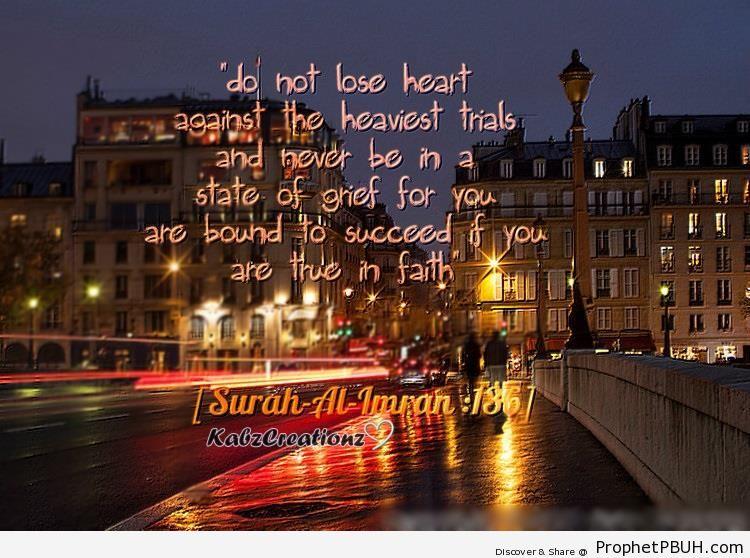 Do Not Lose Heart (Quran 3-139 - Surat Al Imran) - Quran 3-139