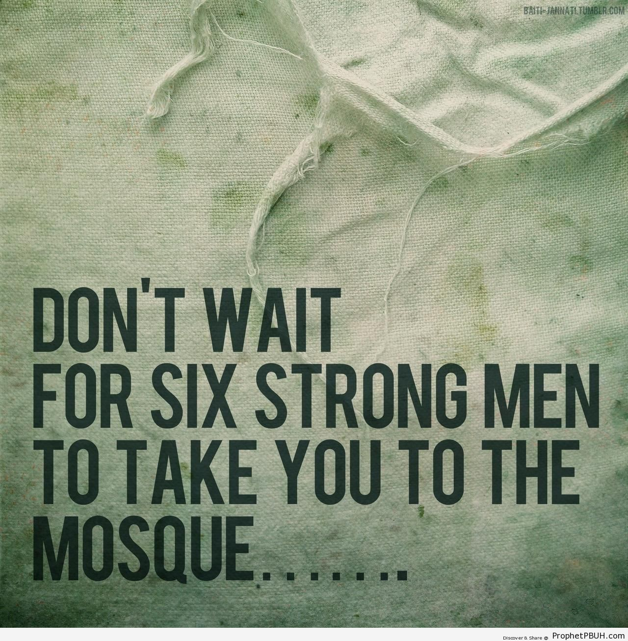 Don-t wait for six strong men - Islamic Posters