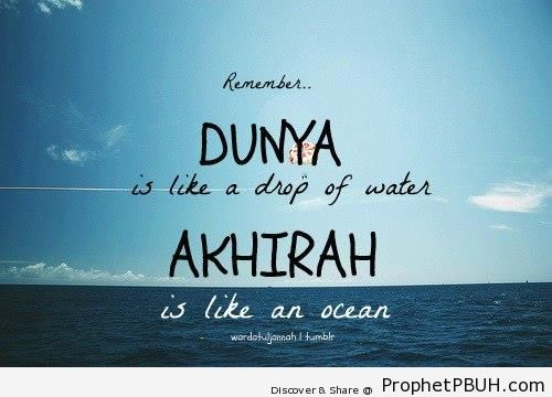 Dunya Vs. Akhirah - Islamic Quotes About Akhirah (The Hereafter)