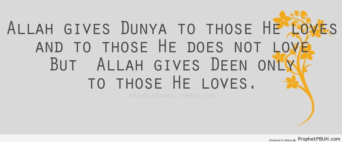 Dunya and Deen - Islamic Quotes About Dunya (Worldly Life)