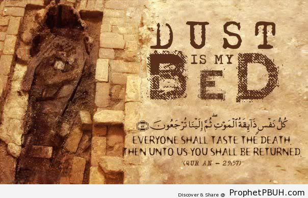 Dust is My Bed (Surat Al-`Ankabut; Quran 29-57) - Islamic Quotes About Death