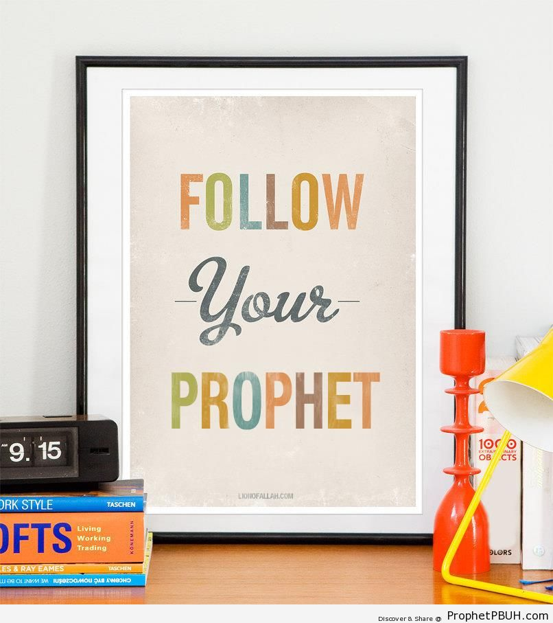 Follow Your Prophet [Framed Poster] - -Follow the Prophet- Posters -