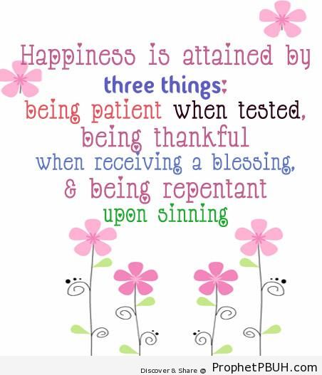 Happiness is attained by three things - Ibn Qayyim Al-Jawziyyah Quotes