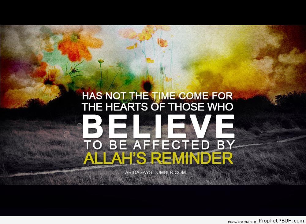 Has Not the Time Come (Quran 57-16 - Surat al-Hadid) - Quran 57-16