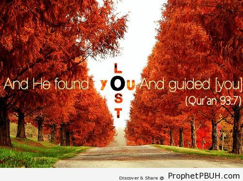 He Found You Lost and Guided You (Quran 93-7) - Photos