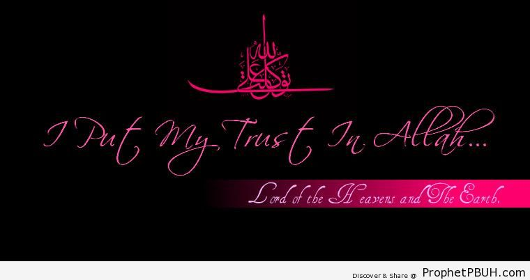 I Put My Trust in Allah - Islamic Calligraphy and Typography