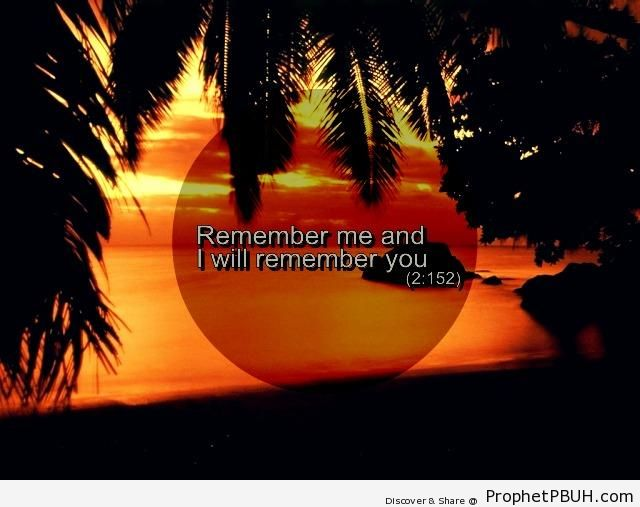 I Will Remember You (Quran 2-152) - Quran 2-152 (Remember Me and I Will Remember You)