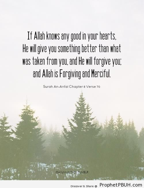 If Allah Knows Any Good in Your Hearts (Quran 8-70) - Islamic Quotes