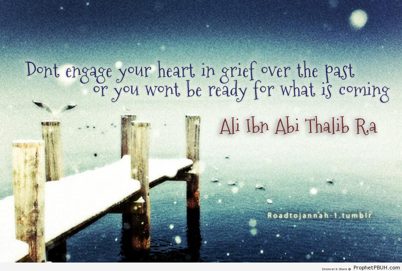 Imam Ali bin Abi Talib (ra) on Grief Over the Past - Imam Ali bin Abi Talib quotes
