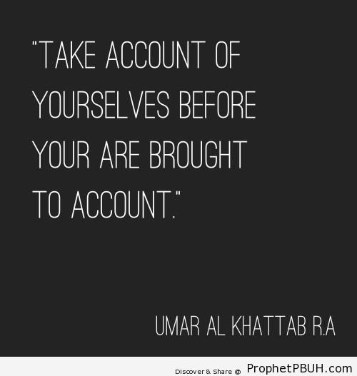 Imam `Umar- Take Account of Yourselves - Islamic Quotes About Yawm al-Qiyamah (The Day of Judgment)