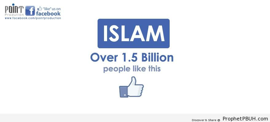 Islam- Over One and a Half Billion Like This - Islamic Posters -