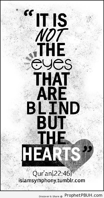 It is Not the Eyes - Quran 22-46