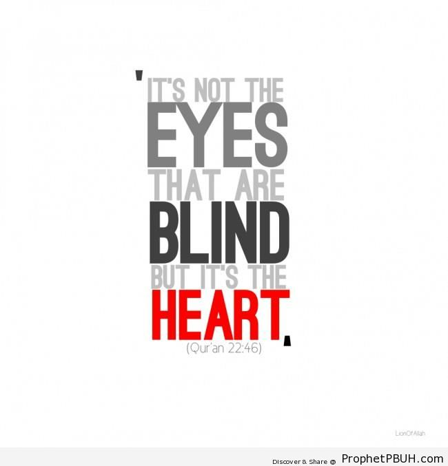 It-s Not The Eyes That Are Blind (Quran 22-46; Surat al-Haj) - Islamic Posters