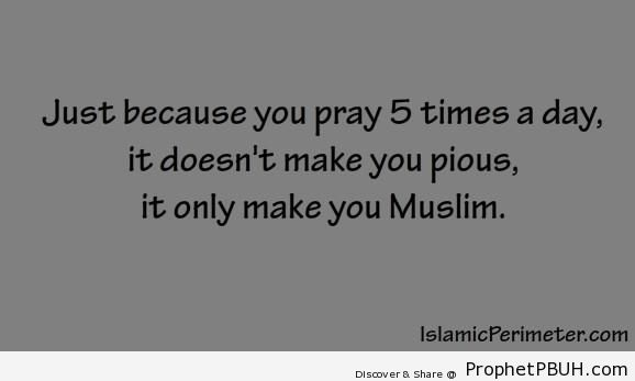 Just Because You Pray 5 Times a Day - Islamic Quotes About Salah (Formal Prayer)