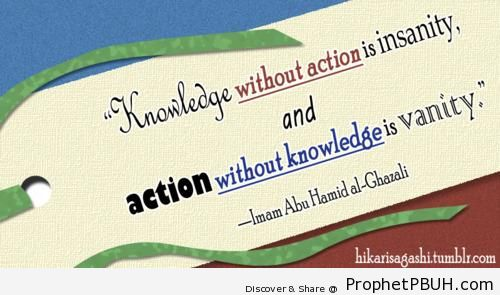 Knowledge and Action - Abu Hamid al-Ghazali Quotes
