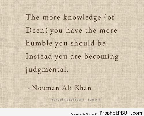Knowledge and Humility (Nouman Ali Khan Quote) - Islamic Quotes