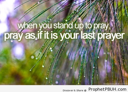 Last Prayer - Islamic Quotes About Salah (Formal Prayer)
