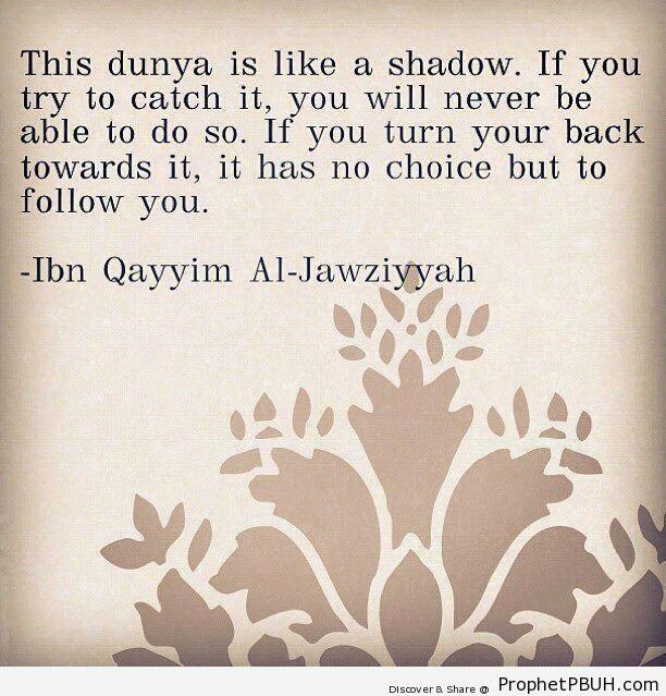 Like a Shadow (Ibn al-Qayyim Quote) - Ibn Qayyim Al-Jawziyyah Quotes