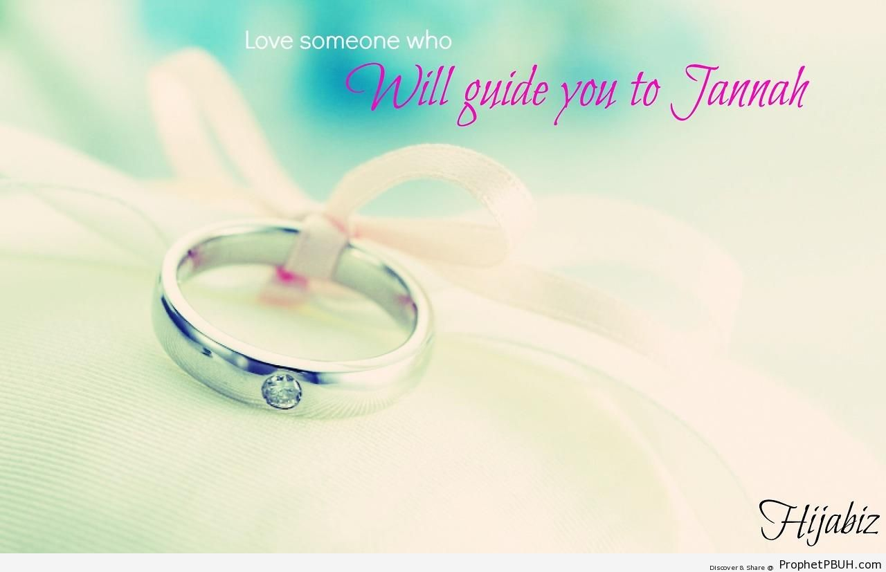 Love someone who will guide you to Jannah. - Islamic Quotes