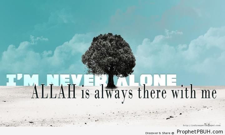 Never Alone - Islamic Quotes About Loneliness