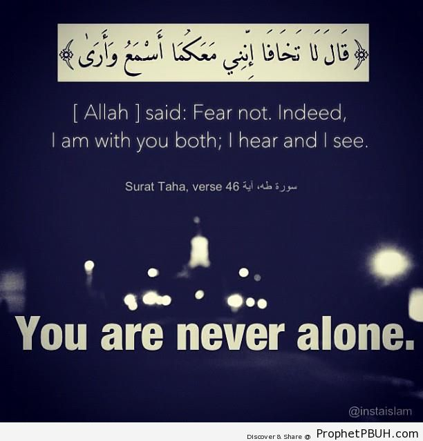 Never Alone (Quran 20-46) - Islamic Quotes About Loneliness