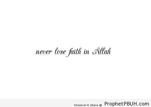 Never Lose Faith in Allah (Minimalist Typography) - Islamic Calligraphy and Typography