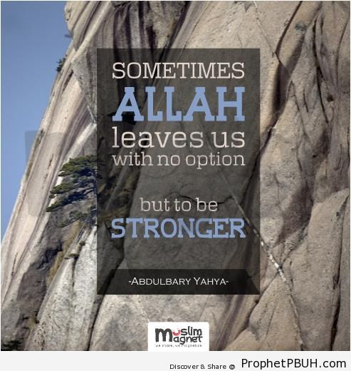 No Option But to Be Stronger (Abdulbary Yahya Quote) - Abdulbary Yahya Quotes
