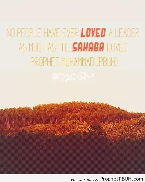 No people have ever loved a leader as much - Islamic Quotes