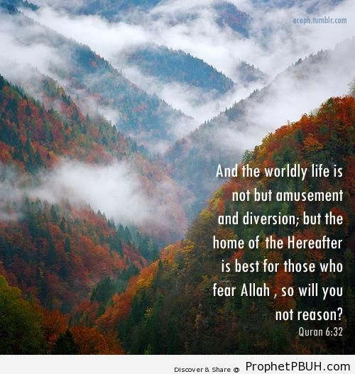 Nothing But Amusement (Quran 6-32) - Islamic Quotes About Akhirah (The Hereafter)