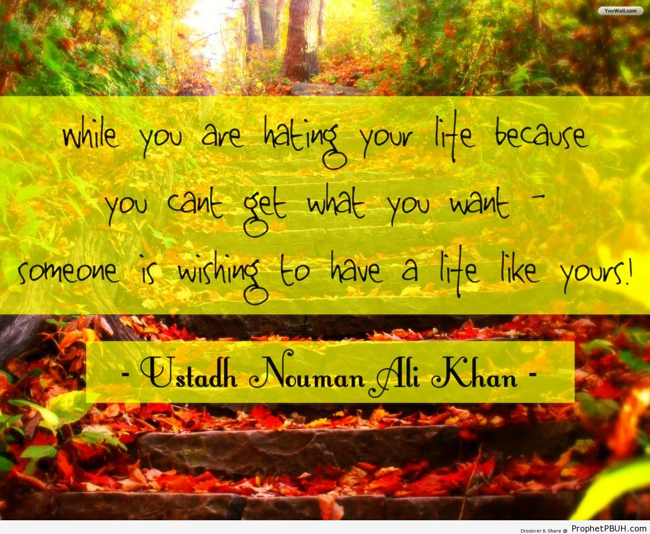 Nouman Ali Khan- While you are hating your life& - Islamic Quotes