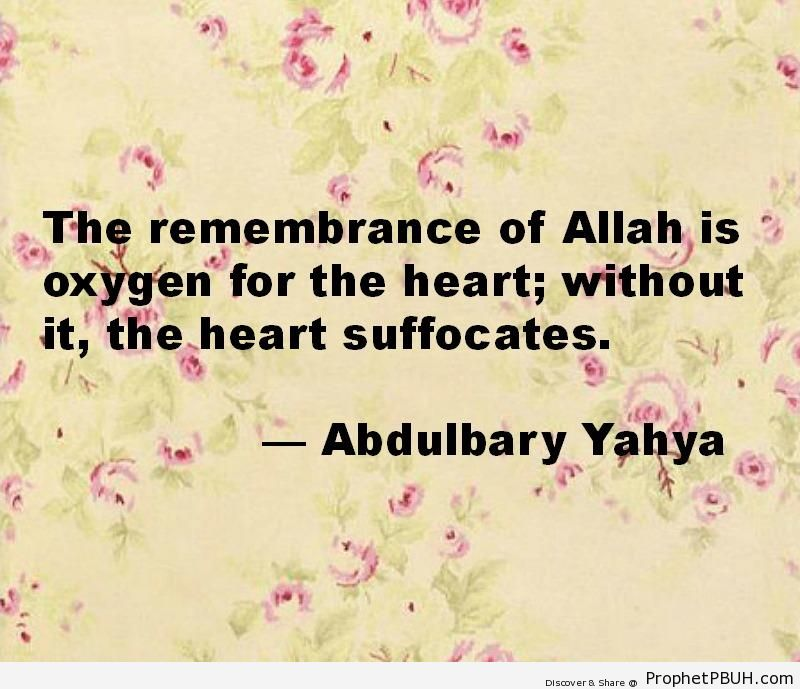 Oxygen for the Heart (Abdulbary Yahya Quote) - Abdulbary Yahya Quotes