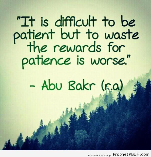 Patience (Abu Bakr as-Siddiq Quote) - Abu Bakr as-Siddiq Quotes