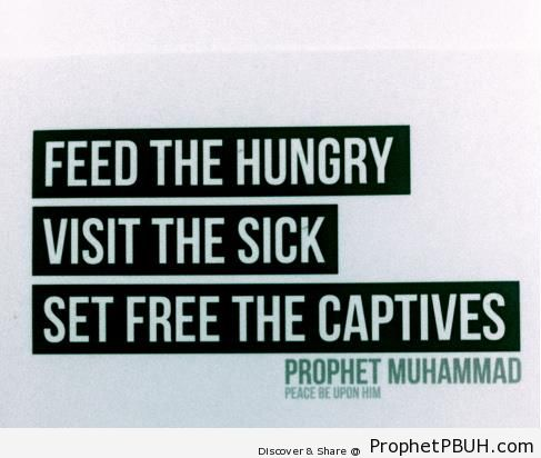 Prophet Muhammad Quote- Feed the hungry& - Islamic Quotes