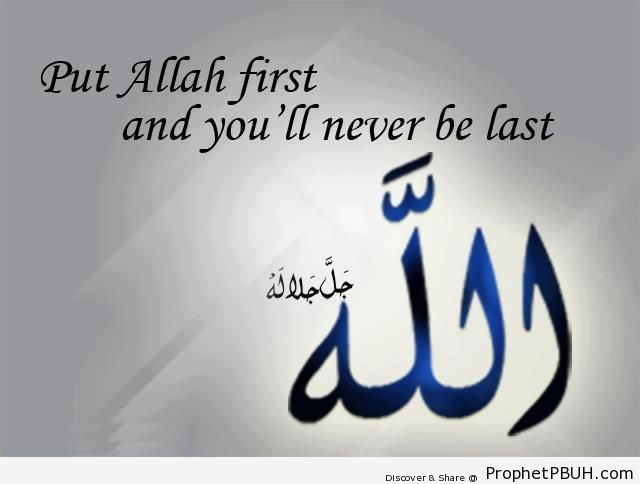 Put Allah First - Islamic Quotes About Tawakkul (Complete Reliance Upon Allah)