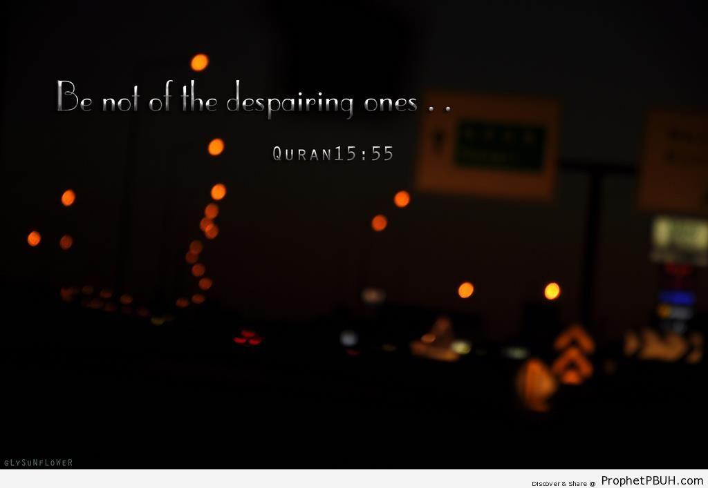 Quran 15-55 - Surat al-Hijr - Islamic Quotes About Despair