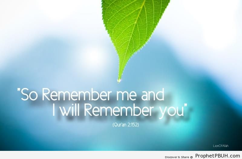 Quran 2-152 - Quran 2-152 (Remember Me and I Will Remember You)