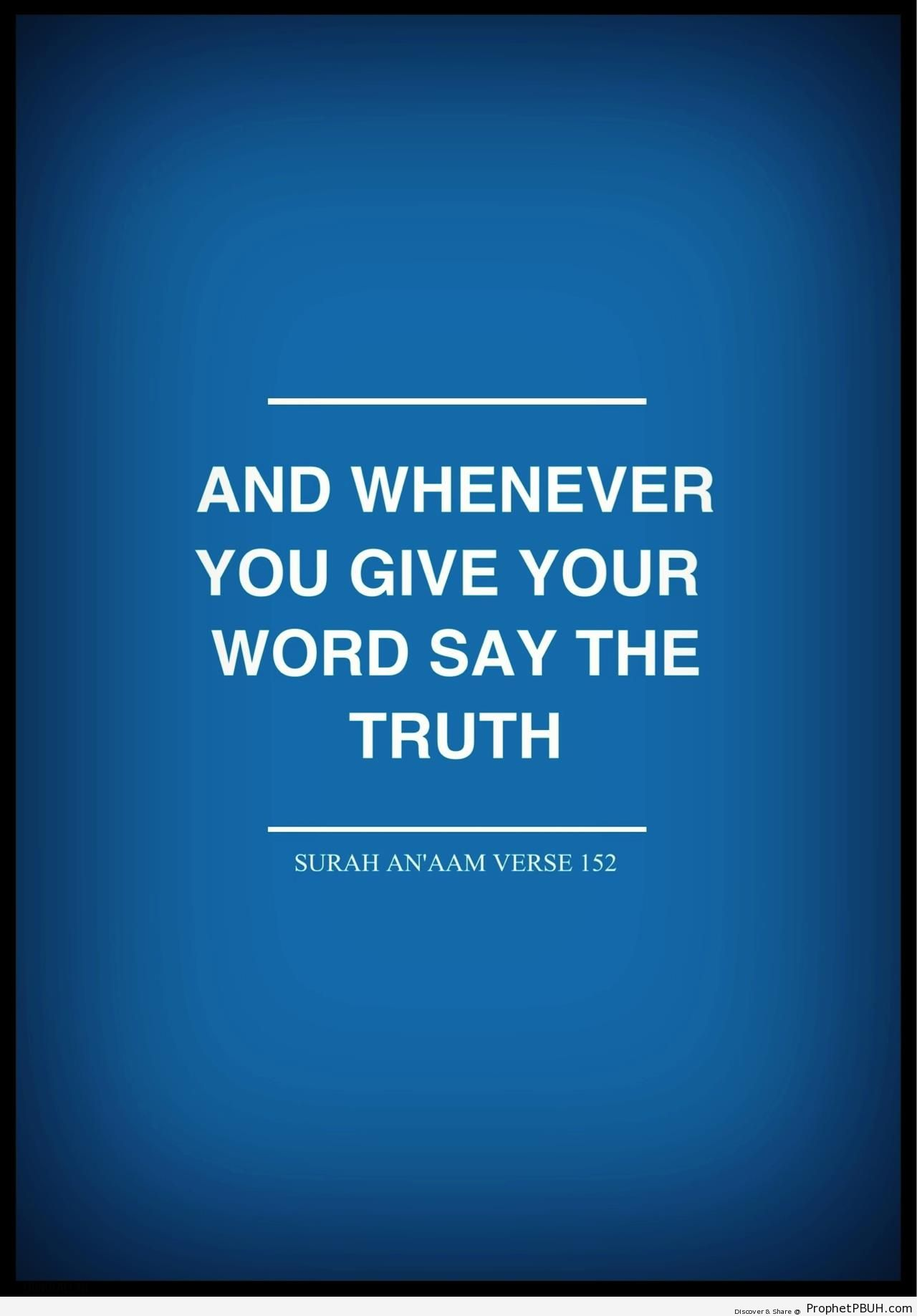 Quran 6-152 - Quran 6-152 (And whenever you give your word say the truth)