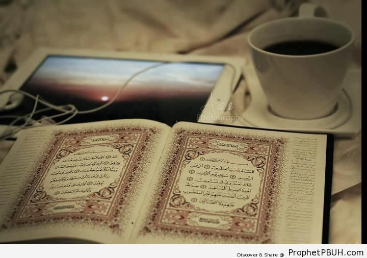 Quran at al-Fatihah, White iPad at Sunset, and Cup at Please Do Not Spill - Mushaf Photos (Books of Quran)