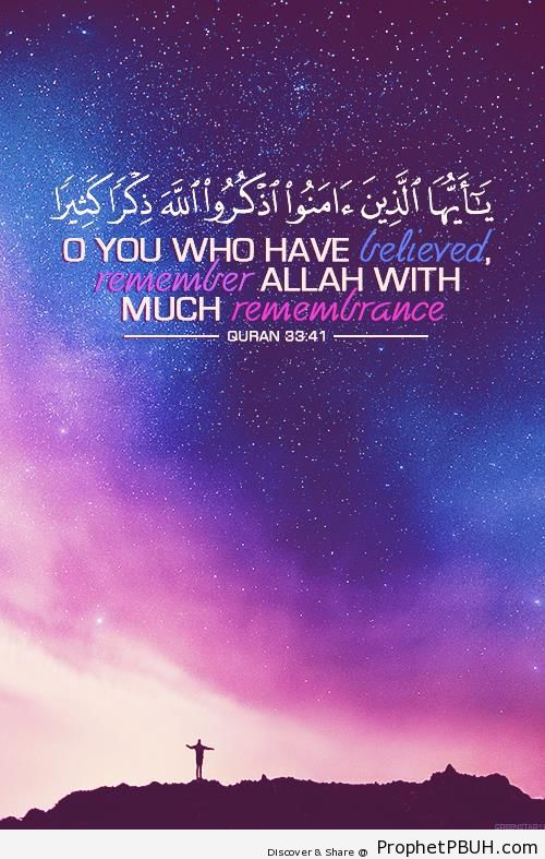 Remember Allah with much remembrance (Quran 33-41) - Photos